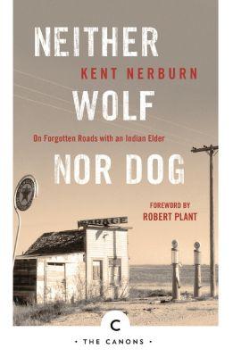 Neither Wolf Nor Dog, Kent Nerburn