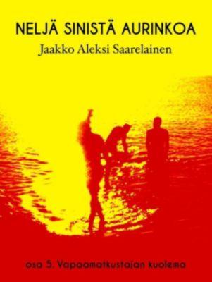 Neljä sinistä aurinkoa, Jaakko Aleksi Saarelainen