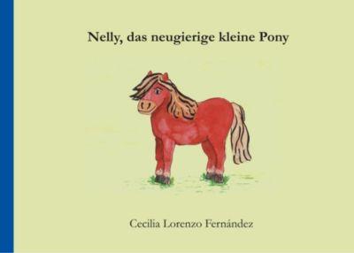 Nelly, das neugierige kleine Pony, Cecilia Lorenzo Fernández
