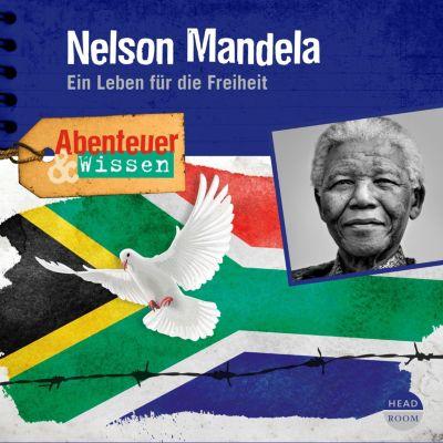 Nelson Mandela - Ein Leben für die Freiheit - Abenteuer & Wissen (Ungekürzt), Berit Hempel