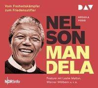 Nelson Mandela - Vom Freiheitskämpfer zum Friedensstifter, 1 Audio-CD, Ursula Voss