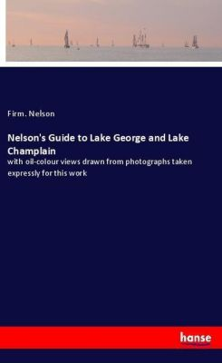 Nelson's Guide to Lake George and Lake Champlain, Firm. Nelson