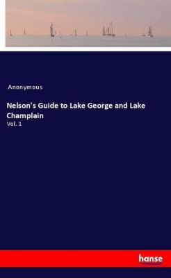 Nelson's Guide to Lake George and Lake Champlain, Anonymous