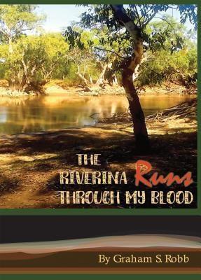 Nenge Books: The Riverina Runs Through My Blood, Graham S Robb