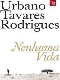 Nenhuma Vida, Urbano Tavares Rodrigues
