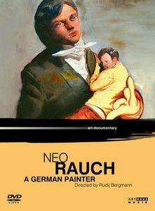 Neo Rauch - Ein deutscher Maler, Rudij Bergmann