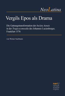 NeoLatina: Vergils Epos als Drama, Werner Suerbaum