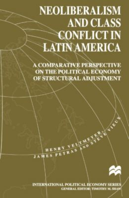 Neoliberalism and Class Conflict in Latin America, J. Petras, H. Veltmeyer, S. Vieux