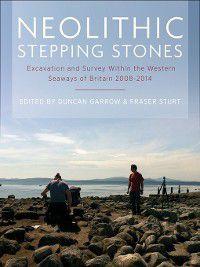 Neolithic Stepping Stones, Duncan Garrow, Fraser Sturt