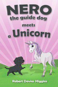 Nero the Guide Dog Meets a Unicorn, Robert Davies Higgins