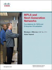 Network Business: MPLS and Next-Generation Networks, Monique Morrow, Azhar Sayeed