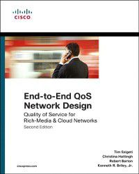 Networking Technology: End-to-End QoS Network Design, Robert Barton, Christina Hattingh, Tim Szigeti, Jr. Kenneth Briley