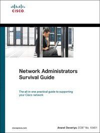 Networking Technology: Network Administrators Survival Guide, Anand Deveriya