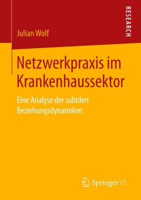 Netzwerkpraxis im Krankenhaussektor, Julian Wolf