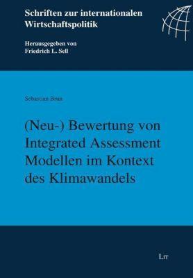 (Neu-) Bewertung von Integrated Assessment Modellen im Kontext des Klimawandels - Sebastian Brun  