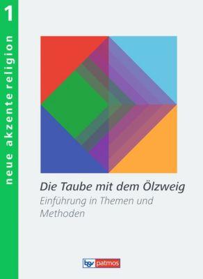Neue Akzente Religion: Bd.1 Die Taube mit dem Ölzweig