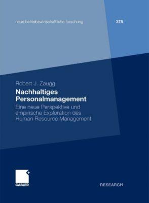 neue betriebswirtschaftliche forschung (nbf): Nachhaltiges Personalmanagement, Robert J. Zaugg