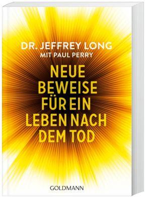 Neue Beweise für ein Leben nach dem Tod, Jeffrey Long, Paul Perry