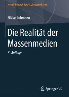 Neue Bibliothek der Sozialwissenschaften: Die Realität der Massenmedien, Niklas Luhmann
