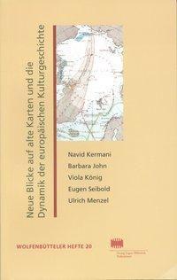 Neue Blicke auf alte Karten und die Dynamik der europäischen Kulturgeschichte