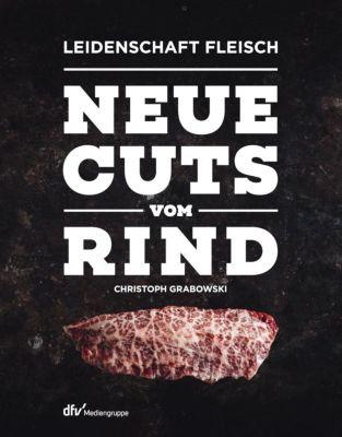 Neue Cuts vom Rind - Christoph Grabowski pdf epub