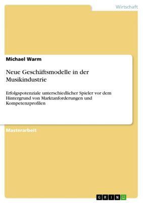 Neue Geschäftsmodelle in der Musikindustrie, Michael Warm