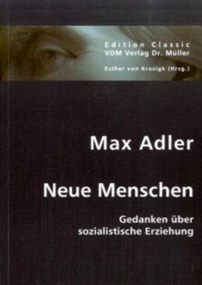 Neue Menschen, Max Adler
