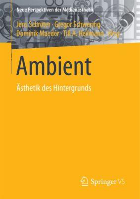 Neue Perspektiven der Medienästhetik: Ambient