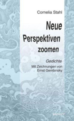 Neue Perspektiven zoomen - Cornelia Stahl |