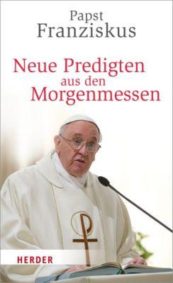Neue Predigten aus den Morgenmessen, Franziskus (Papst)