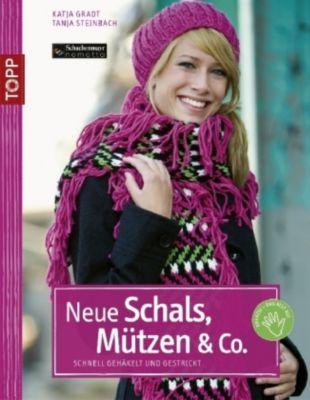 Neue Schals, Mützen & Co., Katja Gradt, Tanja Steinbach