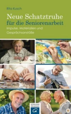 Neue Schatztruhe für die Seniorenarbeit, m. CD-ROM - Rita Kusch |