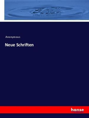 Neue Schriften - Anonym |