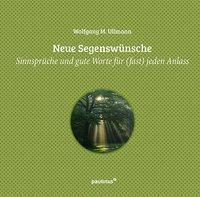 Neue Segenswünsche - Wolfgang M. Ullmann  
