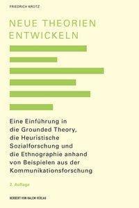 Neue Theorien entwickeln - Friedrich Krotz |