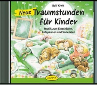 Neue Traumstunden für Kinder, 1 Audio-CD, Ralf Kiwit