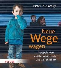 Neue Wege wagen - Peter Klasvogt |