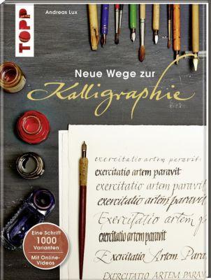 Neue Wege zur Kalligraphie, m. DVD - Andreas Lux |