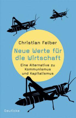 Neue Werte für die Wirtschaft, Christian Felber