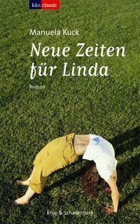 Neue Zeiten für Linda - Manuela Kuck |