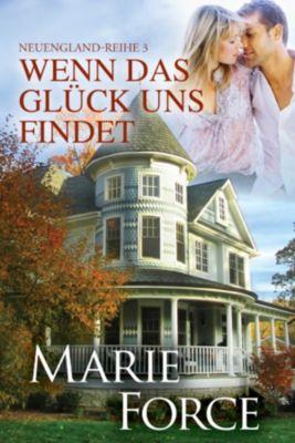 Neuengland-Reihe: Wenn das Glück uns findet (Neuengland-Reihe 3), Marie Force