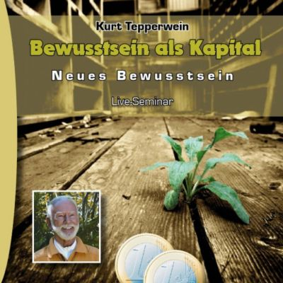 Neues Bewusstsein: Bewusstsein als Kapital (Live Seminar)