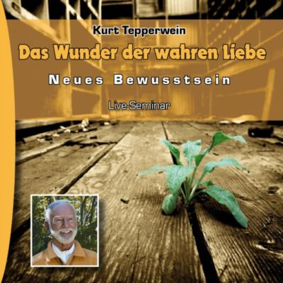 Neues Bewusstsein: Das Wunder Der Wahren Liebe (Live Seminar)