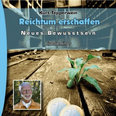 Neues Bewusstsein: Reichtum erschaffen (Live Seminar)