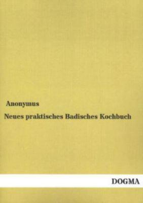 Neues praktisches Badisches Kochbuch - Anonym pdf epub