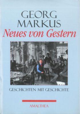 Neues von Gestern, Georg Markus