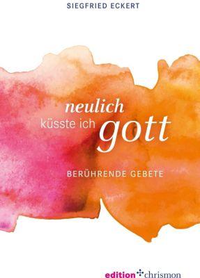 Neulich küsste ich Gott, Siegfried Eckert
