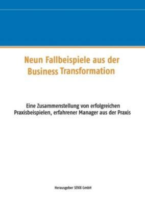 Neun Fallbeispiele aus der Business Transformation, Rainer Ulrich