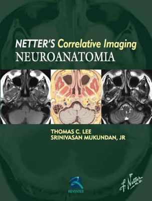 Neuroanatomia, Thomas C. Lee, Srinivasan Mukundan Jr
