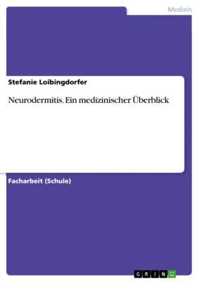 Neurodermitis. Ein medizinischer Überblick, Stefanie Loibingdorfer